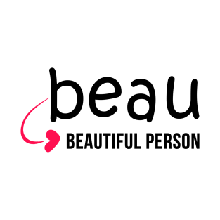BEAU - Beautiful Person T-shirt with a Heart t-shirts
