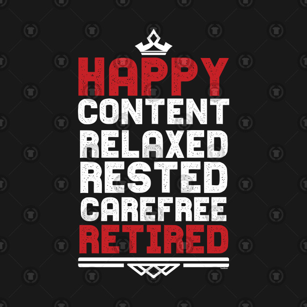 Happy Content Relaxed Retired Veterans Retirees Retirement Gift