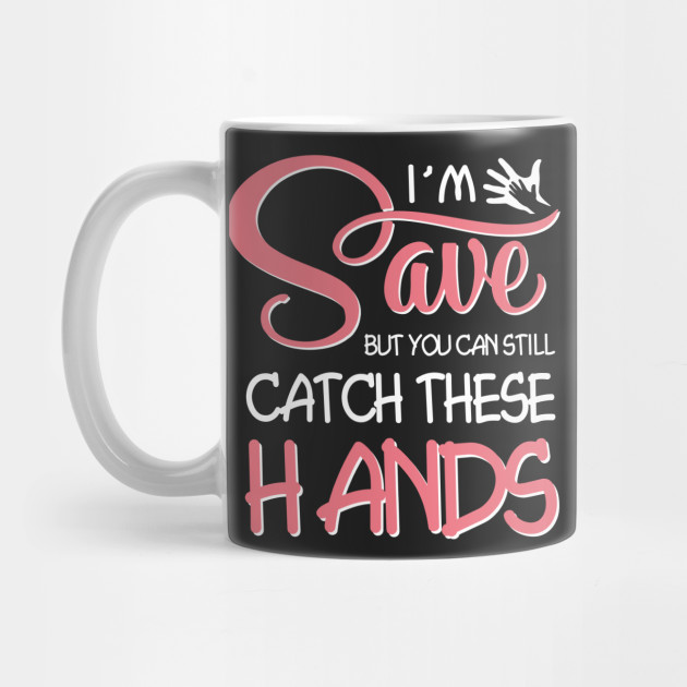 47bdd7af9aa28 I'm Saved But You Can Still Catch These Hands T-shirt by virgodo
