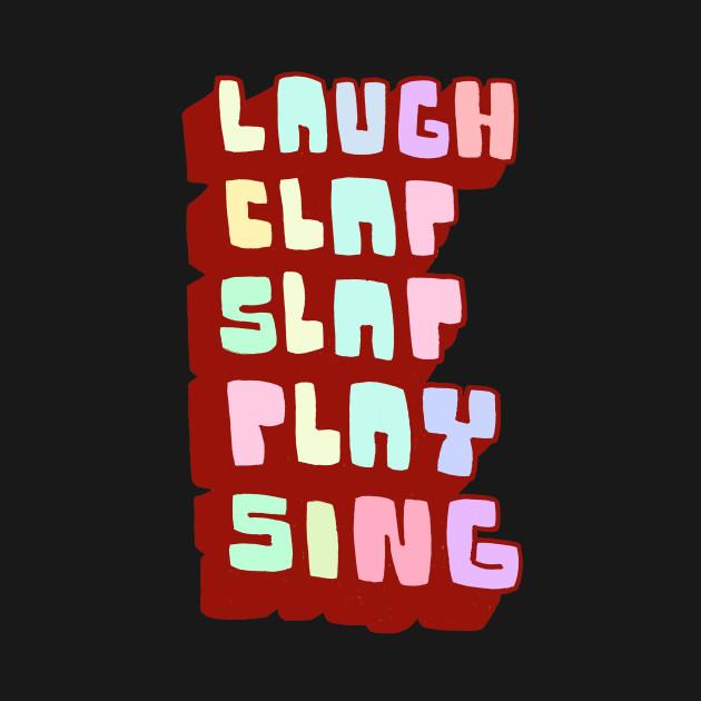 Laugh Clap Slap Play Sing
