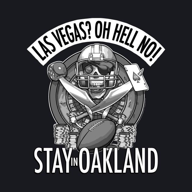 Stay In Oakland!