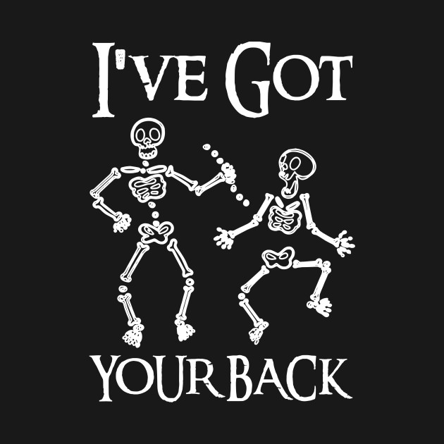 I've Got Your Back Skeleton Crew