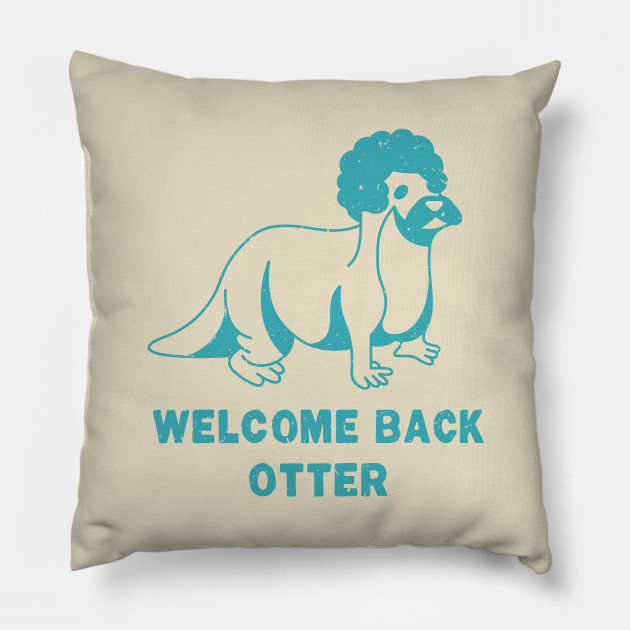 Welcome Back Otter [Blue Worn]