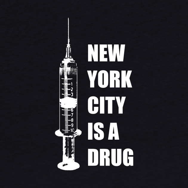 New York City Is A Drug