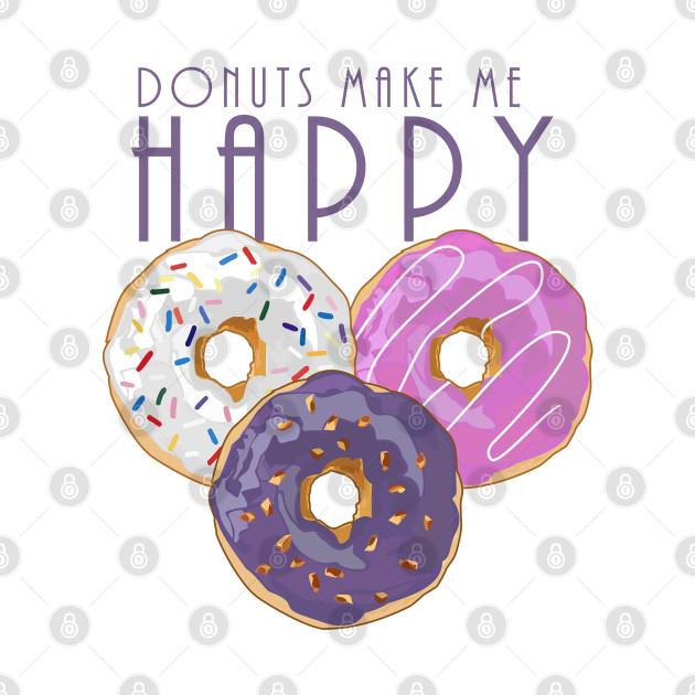 Donuts Make Me Happy