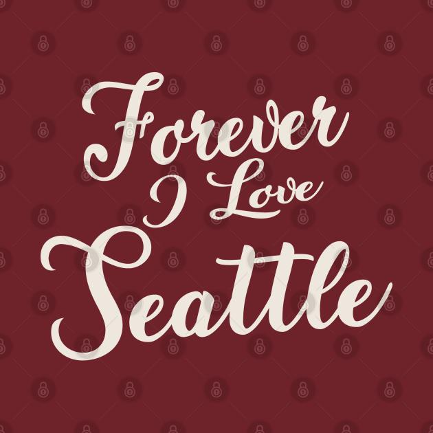 Forever i love Seattle