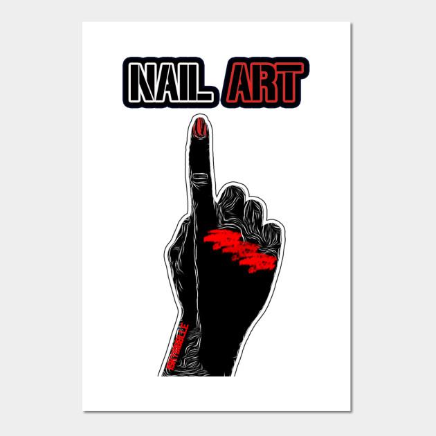 Nail Art - Nail Art - Posters and Art | TeePublic