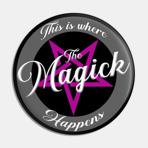 This Is Where The Magick Happens