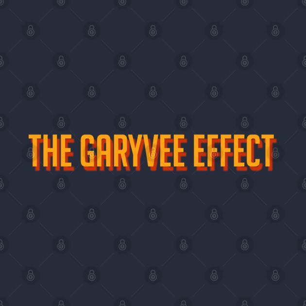 The GaryVee Effect