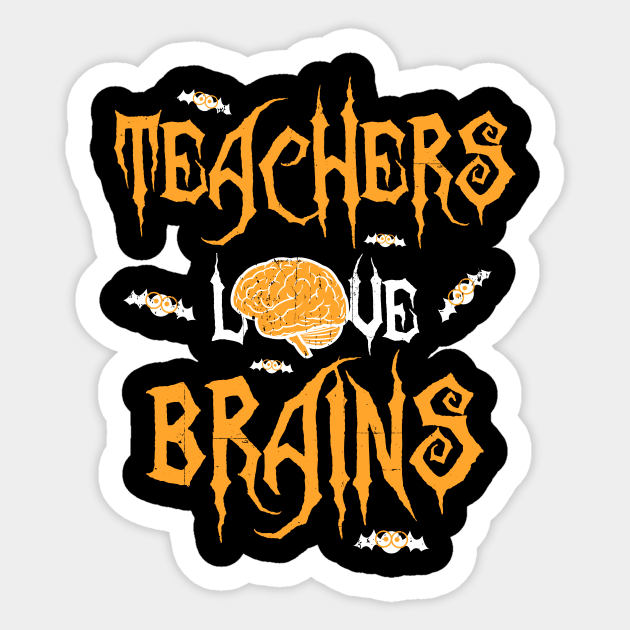 School Teachers Love Brains Funny Halloween Gift