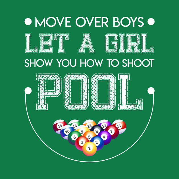 Move over boys let girl show shoot pool gift