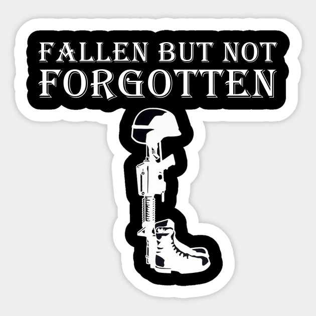Fathers Day Gifts Fallen But Not Forgotten Soldier Veteran T Shirts