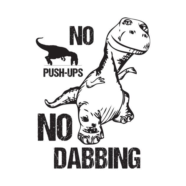 T-Rex No Push-Ups No Dabbing Funny Dinosaur Dab Joke