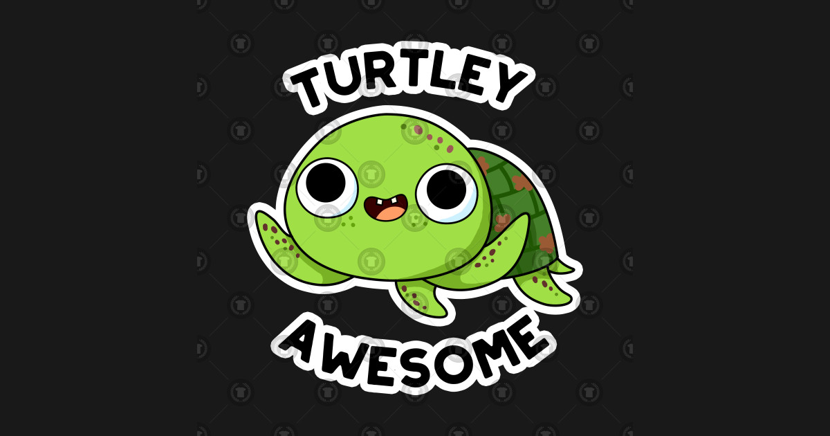 Turtley Awesome Cute Turtle Pun by punnybone