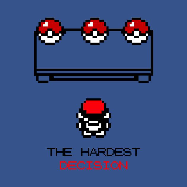 The Hardest Decision