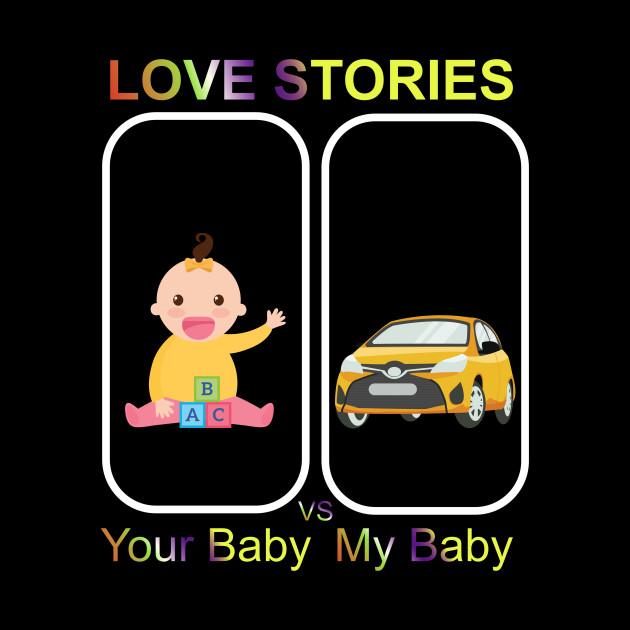 Love Stories-Your Baby Versus My Baby
