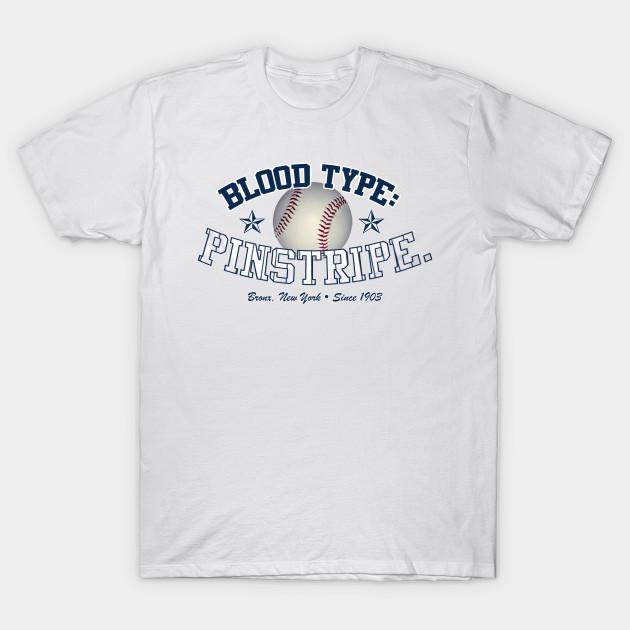 Blood Type Pinstripe Yankees T Shirt Teepublic