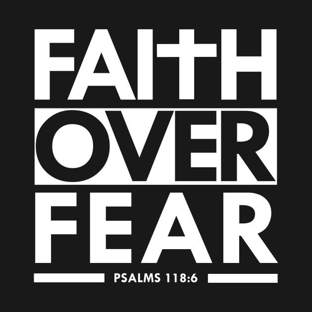 faith over fear bible scripture verse christian christian t
