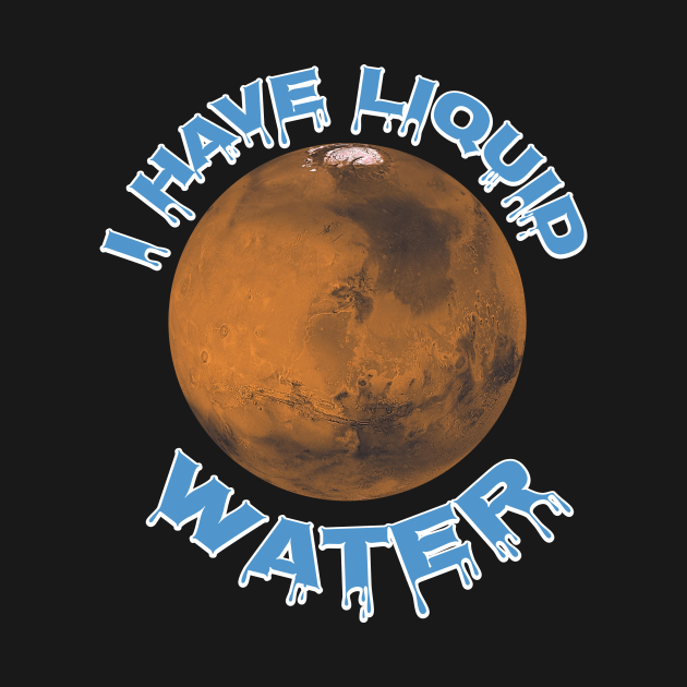 I Have Liquid Water