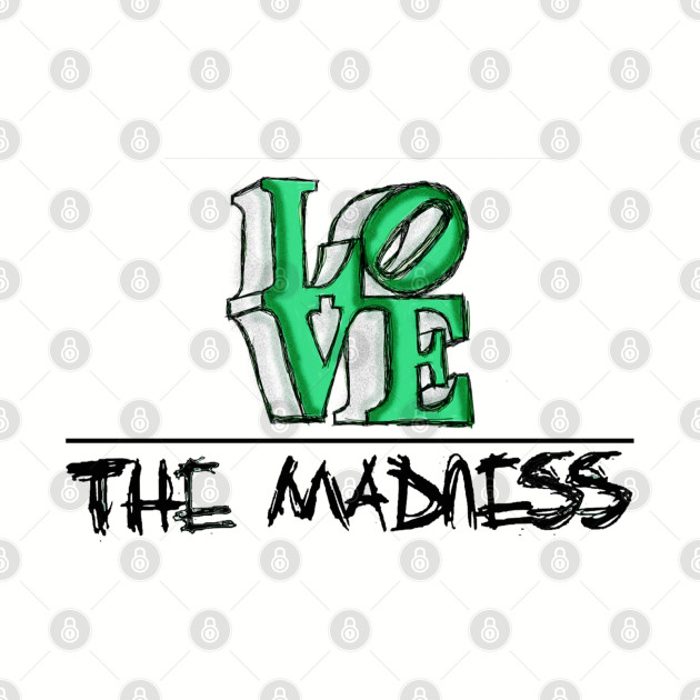The Madness Podcast   LOVE