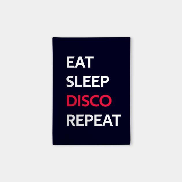 Eat Sleep Disco Repeat