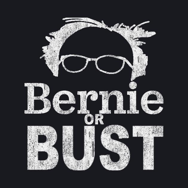 BERNIE OR BUST!