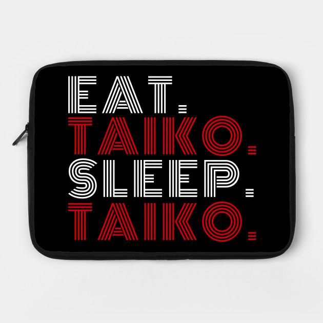 Funny Eat Taiko Sleep Taiko