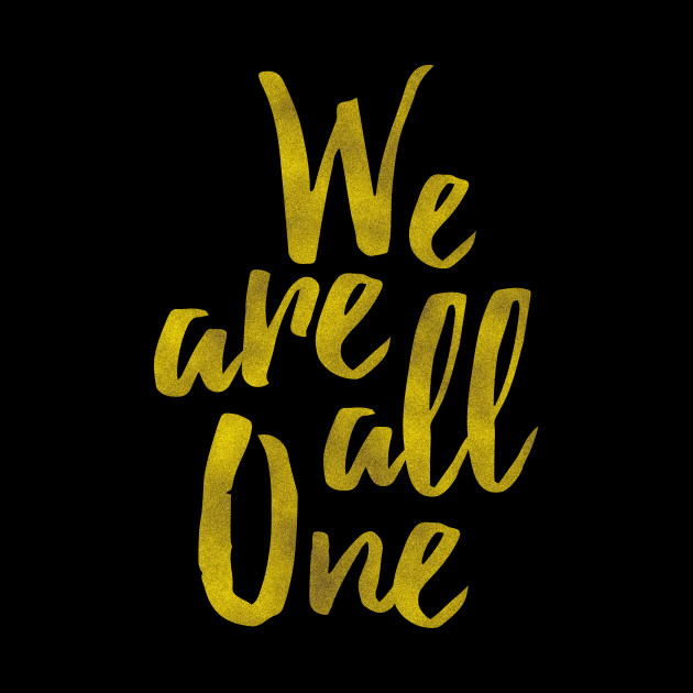 We Are All One (Gold)