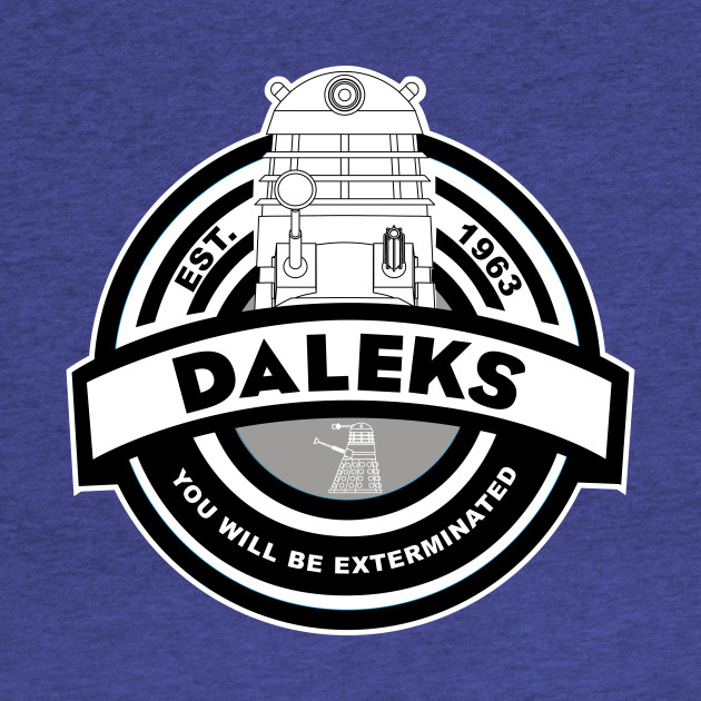 Daleks - You will be exterminated
