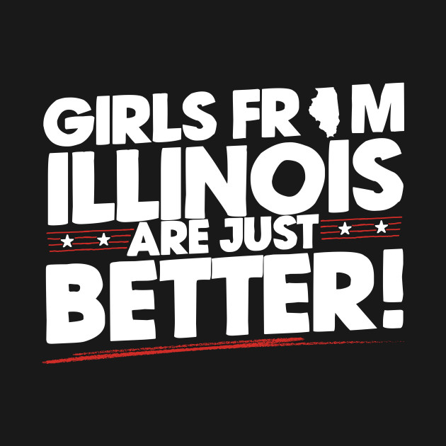 Girls from Illinois are just Better