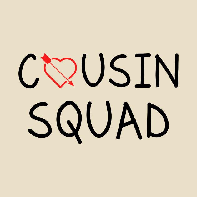 Cousin Love Quotes Best Cousin Squad Tshirt Funny Tshirt Gift For Cousin Love Cousin