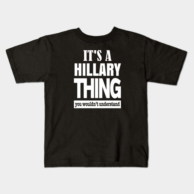 Its A Hillary Thing You Wouldnt Understand