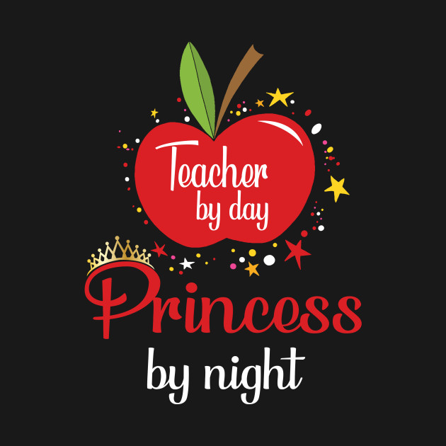Teacher by Day Princess by Night