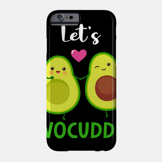 Let_s Avocuddle Love Couple Avocado Valentine Phone Case