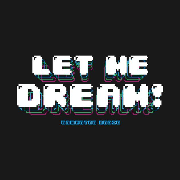 Let Me Dream!