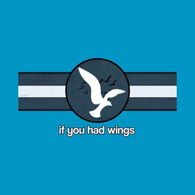 If You Had Wings