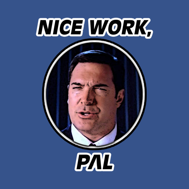 Nice Work, Pal