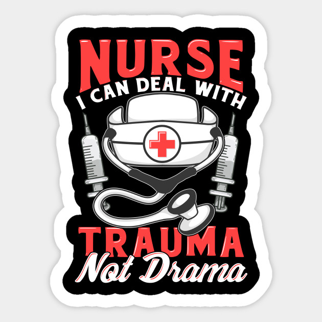 Nurse Shirts For Women Funny Nurses Birthday Gift T Shirt Sticker