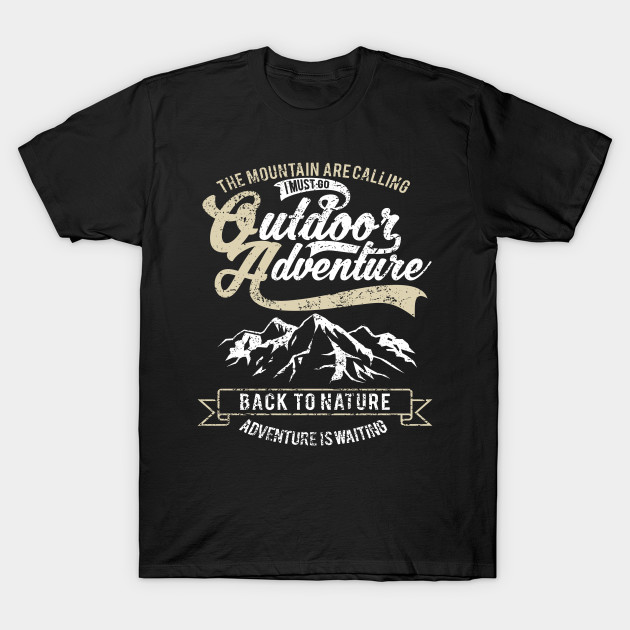 a0580d3e4 The Mountains Are Calling I Must Go Outdoor Adventure Back To Nature T-Shirt
