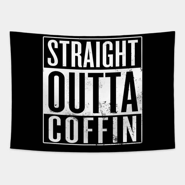 Straight Outta Coffin