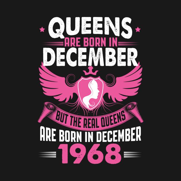 Queens are Born in December 1968