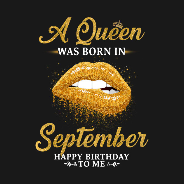 gold a queen was born in september happy birthday to me gold
