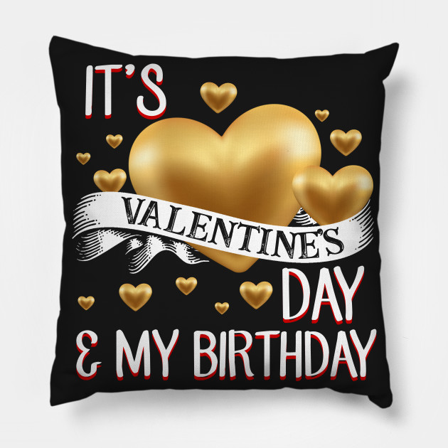 It_s Valentine_s Day _ My Birthday T-shirt