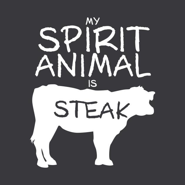Spirit Animal - Steak