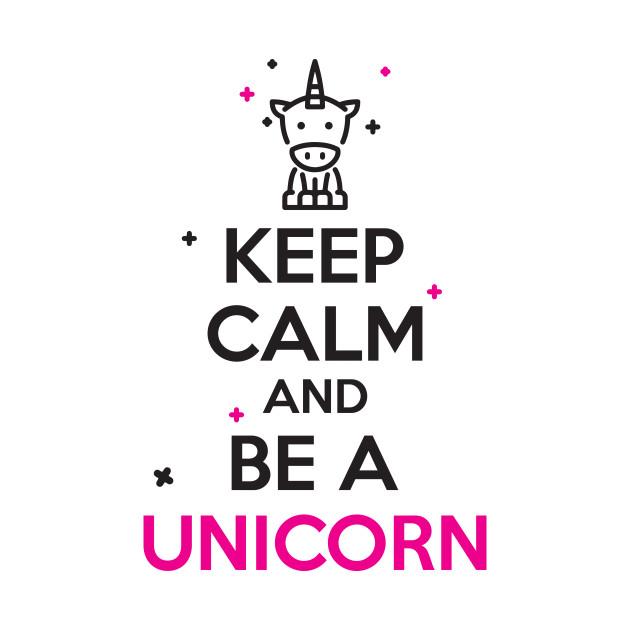 keep calm and be a unicorn unicorn t shirt teepublic. Black Bedroom Furniture Sets. Home Design Ideas