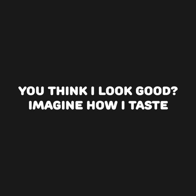Imagine How I Taste
