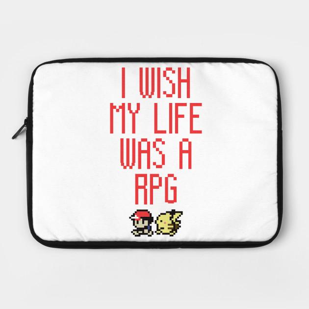 I wish my life was a RPG - Pokemon