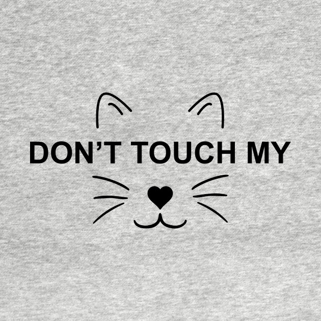 Don't Touch My