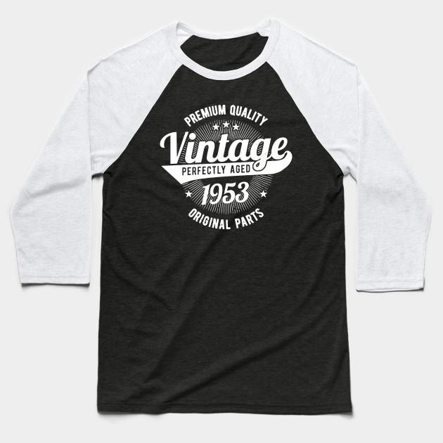 54bd03d0 Premium quality Vintage Est 1953 T-Shirt 65 Years Old 65th Birthday t-shirts  Baseball T-Shirt