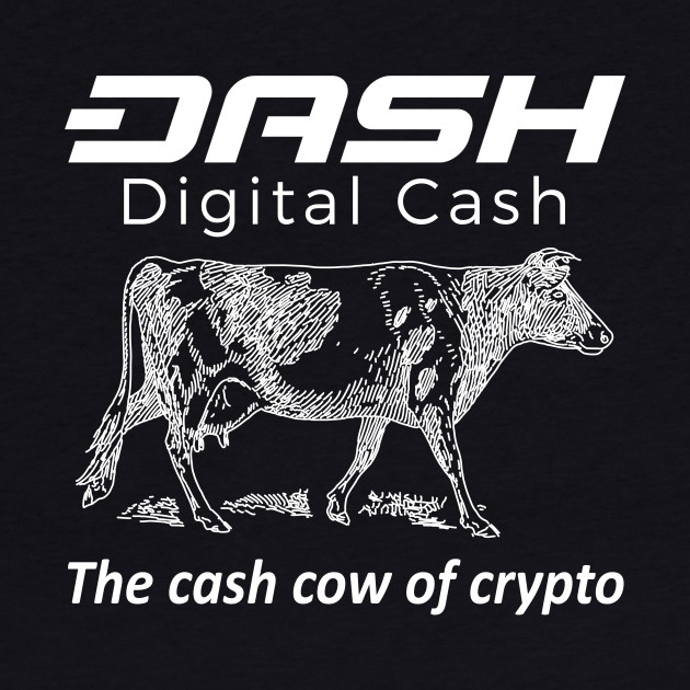 Dash Digital Cash - Cash Cow Of Crypto
